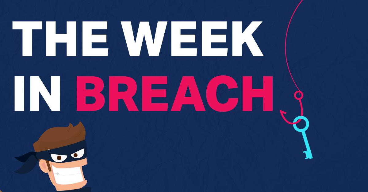 The Week In Breach